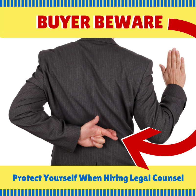 BUYER BEWARE - Protect yourself when hiring legal counsel