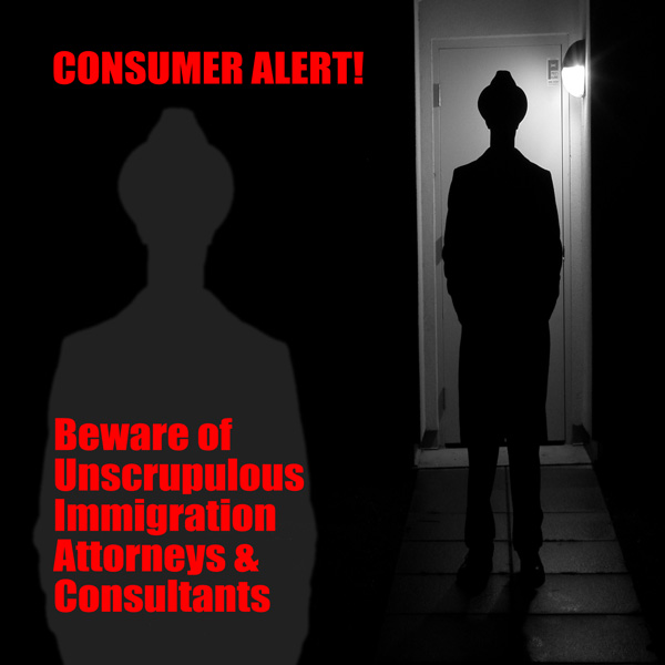 Beware Unscrupulous Immigration Attorneys