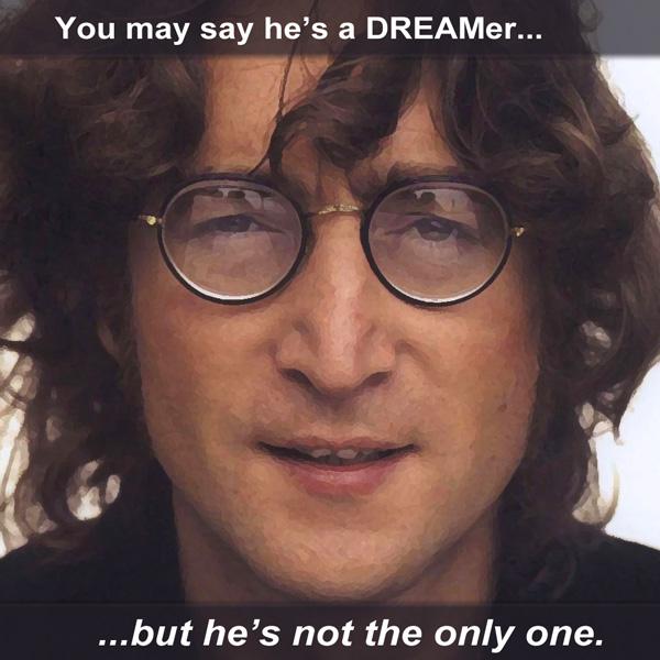 John Lennon - Not The Only DREAMer