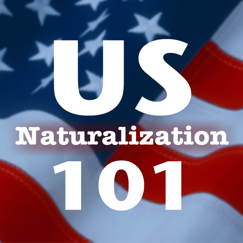 US Naturalization 101
